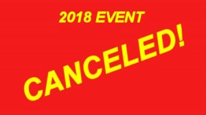 2018 EVENT is CANCELED!
